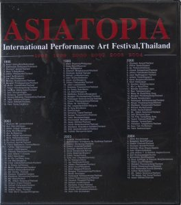 『ASIATOPIA  International Performance Art Festival, Thailand』1998 / 1999 / 2000 / 2002 / 2003 / 2004